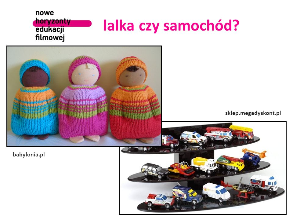 lalka czy samochód? babylonia.pl sklep.megadyskont.pl