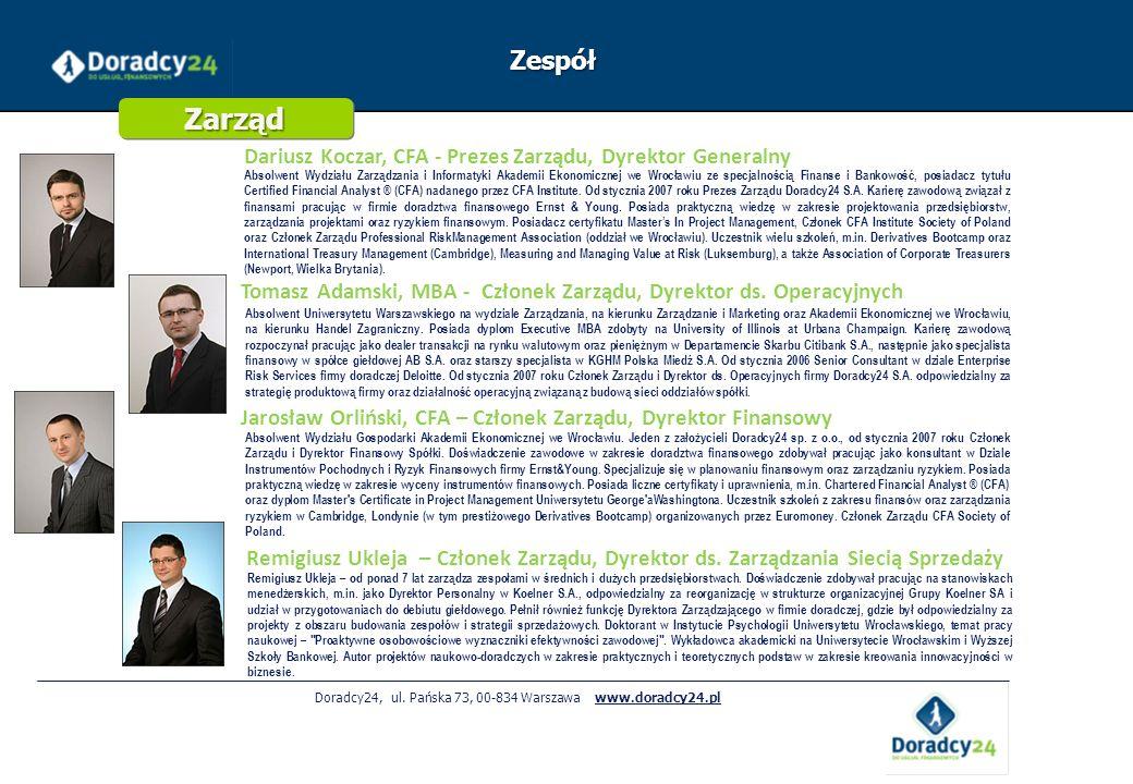 Doradcy24, ul. Pańska 73, 00-834 Warszawa www.doradcy24.pl Zespół Zarząd Dariusz Koczar, CFA - Prezes Zarządu, Dyrektor Generalny Absolwent Wydziału Z