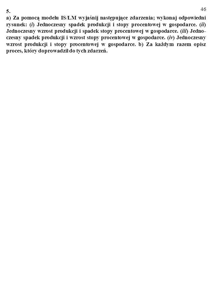 45 4. Dla każdego z punktów A, B, C, D odpowiedz na następujące pytania (wypełnij polecenie): a) Czy na rysunku obok w gospodarce panuje równowaga? b)