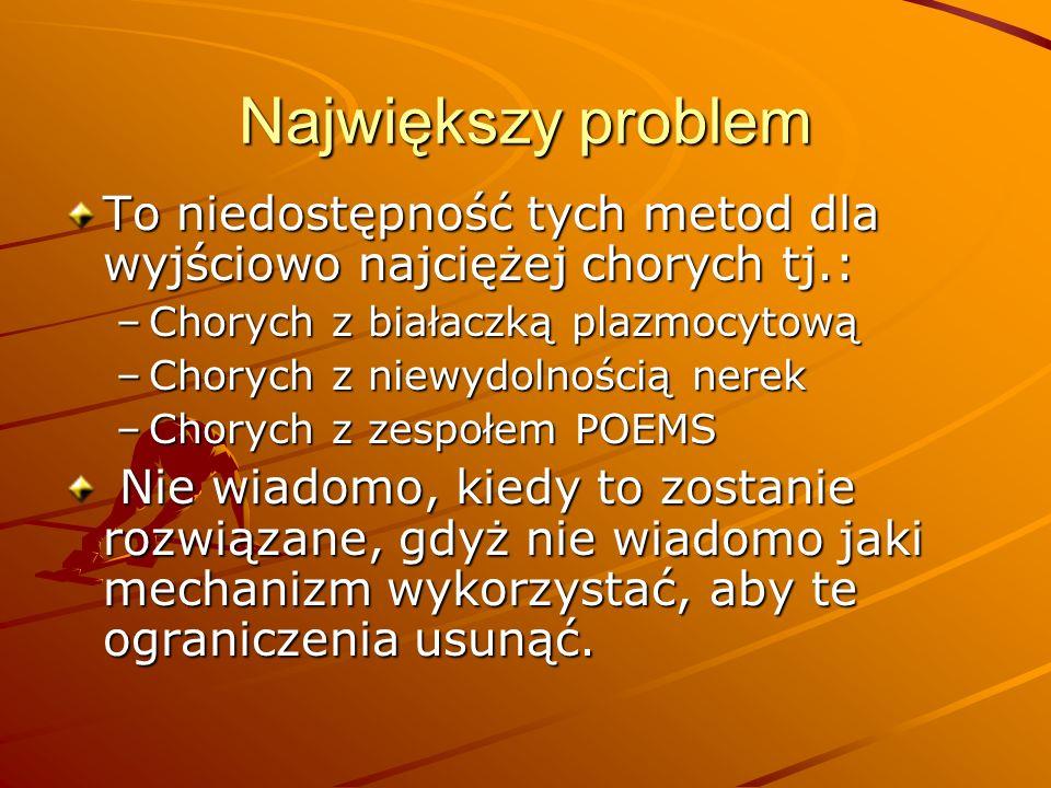 Obecne (2011) Warunki włączenia do programu Wszystkie muszą być spełnione 1) stan ogólny wg Karnowskiego 60%; 2) liczba płytek krwi 50 G/l; 3) stężenie Hb 8,0 g/dl (także uzyskane przez podanie transfuzji krwi); 4) liczba neutrofili (ANC) 0,5 G/l, 5) całkowita liczba leukocytów 1,5G/l; 6) stężenie wapnia w surowicy < 14 mg/dl; 7) AspAT i AlAT 2,5 raza górny zakres normy; 8) bilirubina całkowita 1,5 raza górny zakres normy; 9) klirens kreatyniny 30 ml/min.