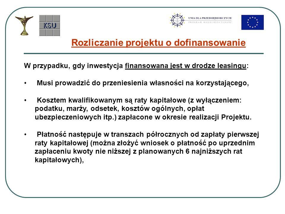 Rozliczanie projektu o dofinansowanie W przypadku, gdy inwestycja finansowana jest w drodze leasingu: Musi prowadzić do przeniesienia własności na kor