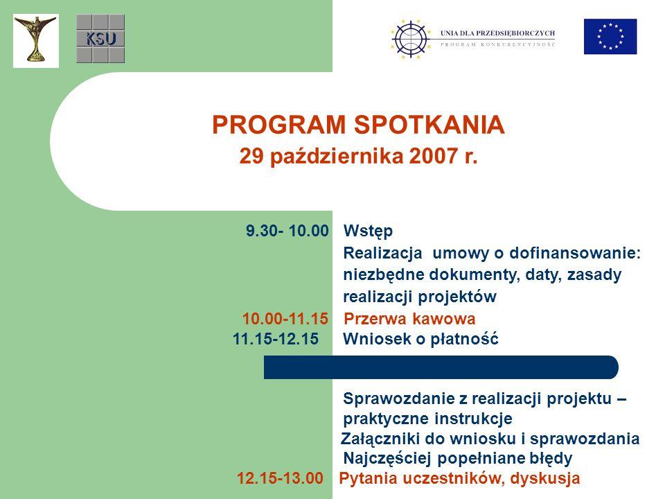 9.30- 10.00 Wstęp Realizacja umowy o dofinansowanie: niezbędne dokumenty, daty, zasady realizacji projektów 10.00-11.15 Przerwa kawowa 11.15-12.15 Wni
