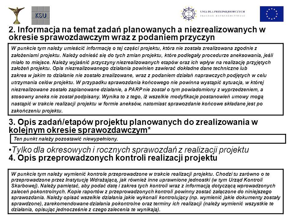 2. Informacja na temat zadań planowanych a niezrealizowanych w okresie sprawozdawczym wraz z podaniem przyczyn 3. Opis zadań/etapów projektu planowany