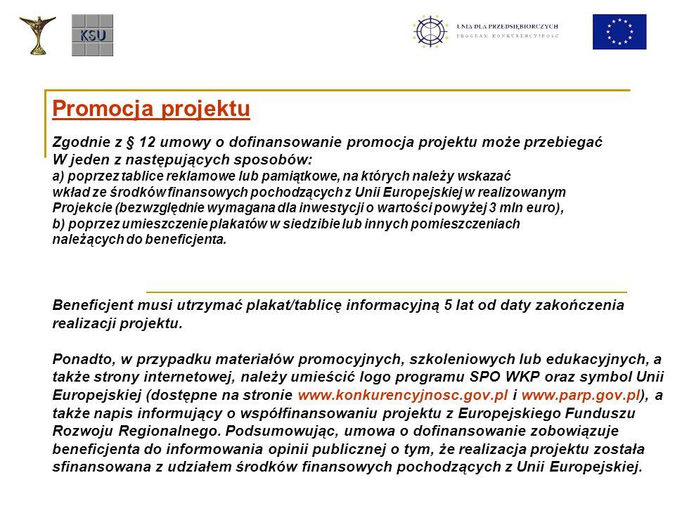 Promocja projektu Zgodnie z § 12 umowy o dofinansowanie promocja projektu może przebiegać W jeden z następujących sposobów: a) poprzez tablice reklamo