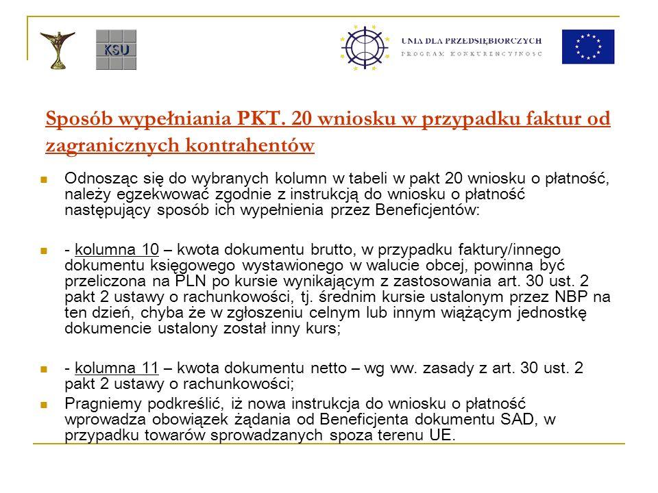 Sposób wypełniania PKT. 20 wniosku w przypadku faktur od zagranicznych kontrahentów Odnosząc się do wybranych kolumn w tabeli w pakt 20 wniosku o płat