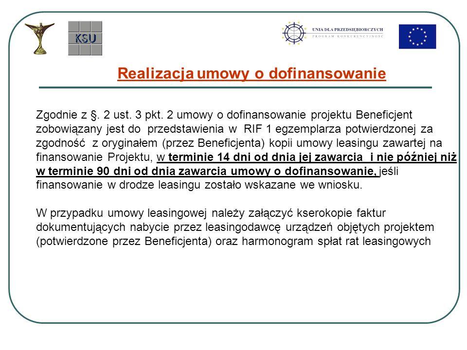 Zgodnie z §. 2 ust. 3 pkt. 2 umowy o dofinansowanie projektu Beneficjent zobowiązany jest do przedstawienia w RIF 1 egzemplarza potwierdzonej za zgodn