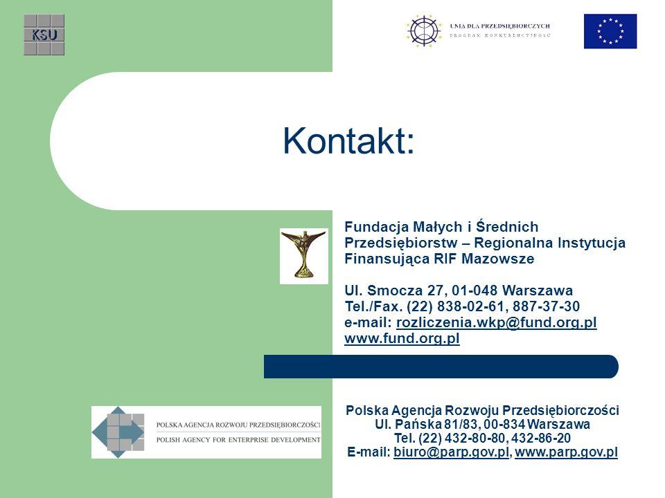 Kontakt: Fundacja Małych i Średnich Przedsiębiorstw – Regionalna Instytucja Finansująca RIF Mazowsze Ul. Smocza 27, 01-048 Warszawa Tel./Fax. (22) 838
