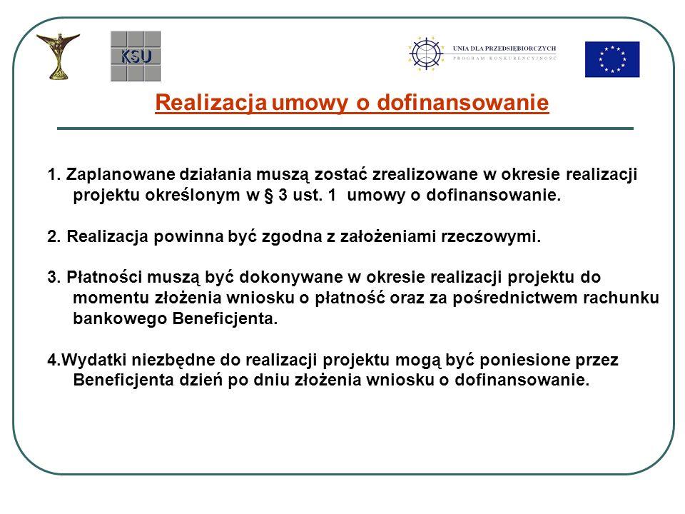 1. Zaplanowane działania muszą zostać zrealizowane w okresie realizacji projektu określonym w § 3 ust. 1 umowy o dofinansowanie. 2. Realizacja powinna