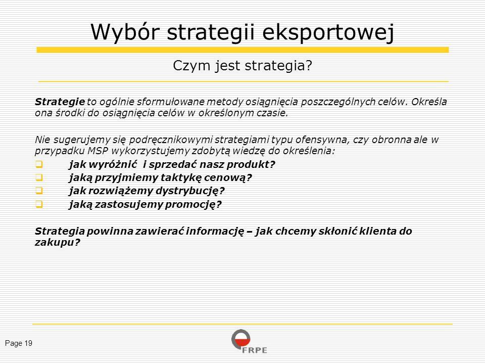 Page 19 Strategie to ogólnie sformułowane metody osiągnięcia poszczególnych celów. Określa ona środki do osiągnięcia celów w określonym czasie. Nie su
