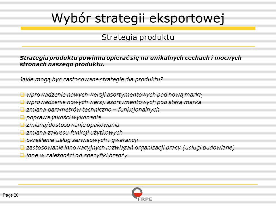 Page 20 Strategia produktu powinna opierać się na unikalnych cechach i mocnych stronach naszego produktu. Jakie mogą być zastosowane strategie dla pro