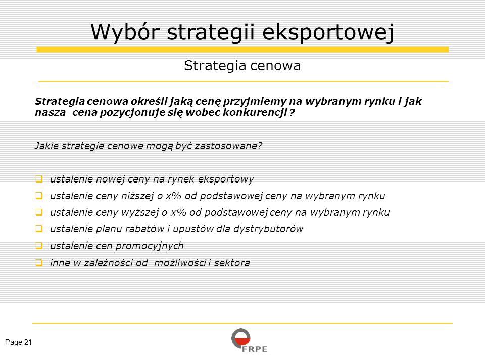 Page 21 Strategia cenowa określi jaką cenę przyjmiemy na wybranym rynku i jak nasza cena pozycjonuje się wobec konkurencji ? Jakie strategie cenowe mo