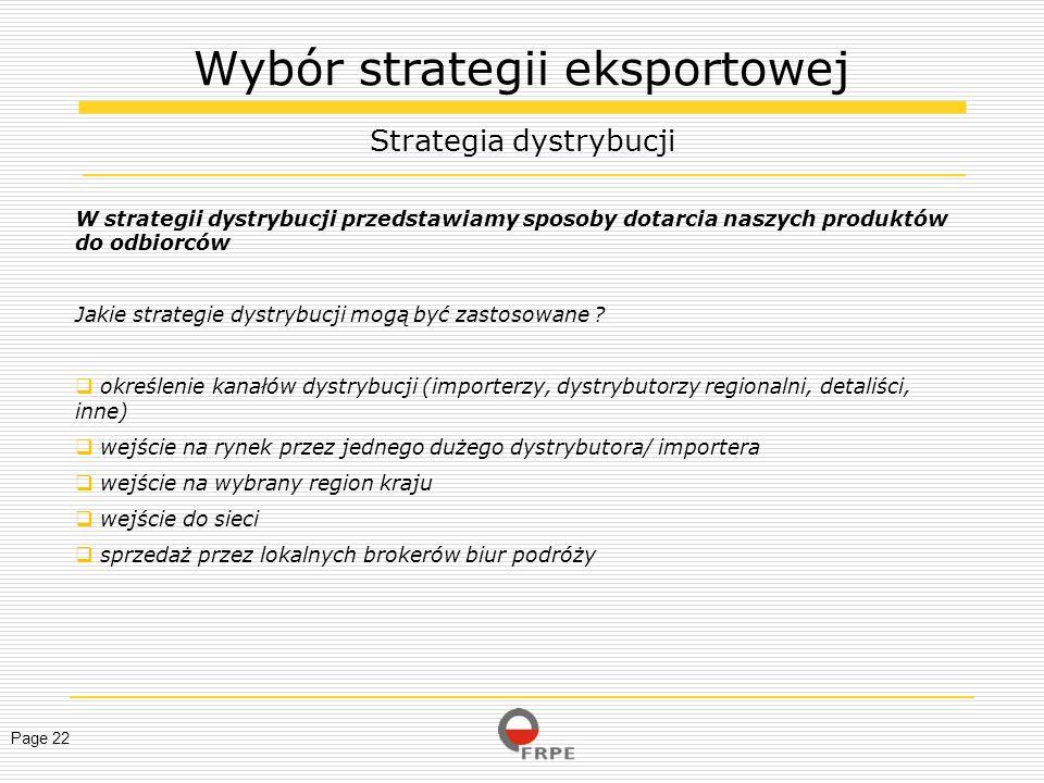 Page 22 W strategii dystrybucji przedstawiamy sposoby dotarcia naszych produktów do odbiorców Jakie strategie dystrybucji mogą być zastosowane ? okreś