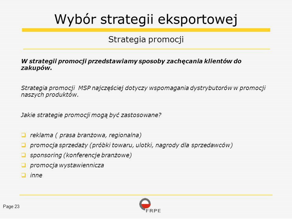 Page 23 W strategii promocji przedstawiamy sposoby zachęcania klientów do zakupów. Strategia promocji MSP najczęściej dotyczy wspomagania dystrybutoró