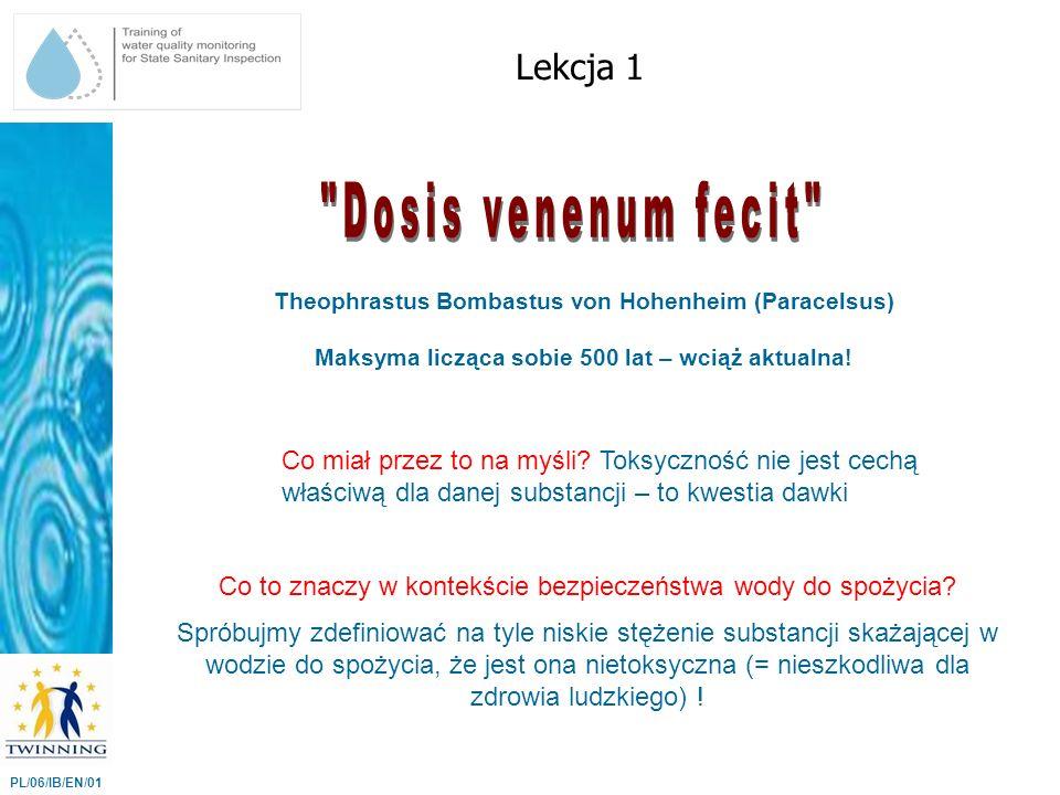 Theophrastus Bombastus von Hohenheim (Paracelsus) Maksyma licząca sobie 500 lat – wciąż aktualna! Lekcja 1 PL/06/IB/EN/01 Co to znaczy w kontekście be