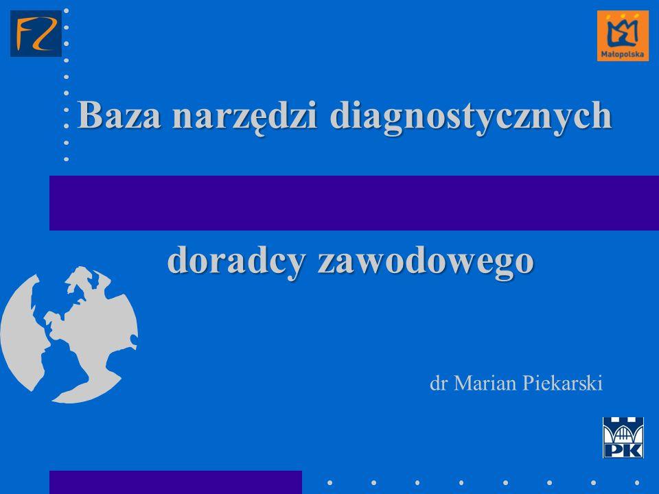 Baza narzędzi diagnostycznych doradcy zawodowego dr Marian Piekarski