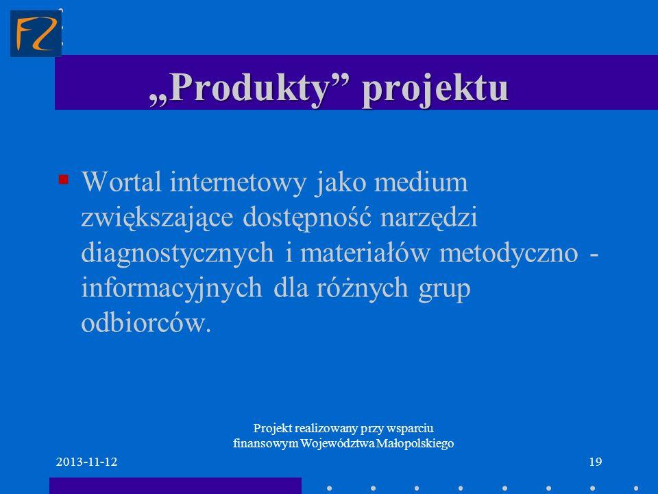 Produkty projektu Wortal internetowy jako medium zwiększające dostępność narzędzi diagnostycznych i materiałów metodyczno - informacyjnych dla różnych