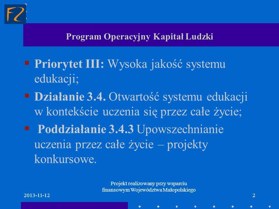 Program Operacyjny Kapitał Ludzki Priorytet III: Wysoka jakość systemu edukacji; Działanie 3.4. Otwartość systemu edukacji w kontekście uczenia się pr