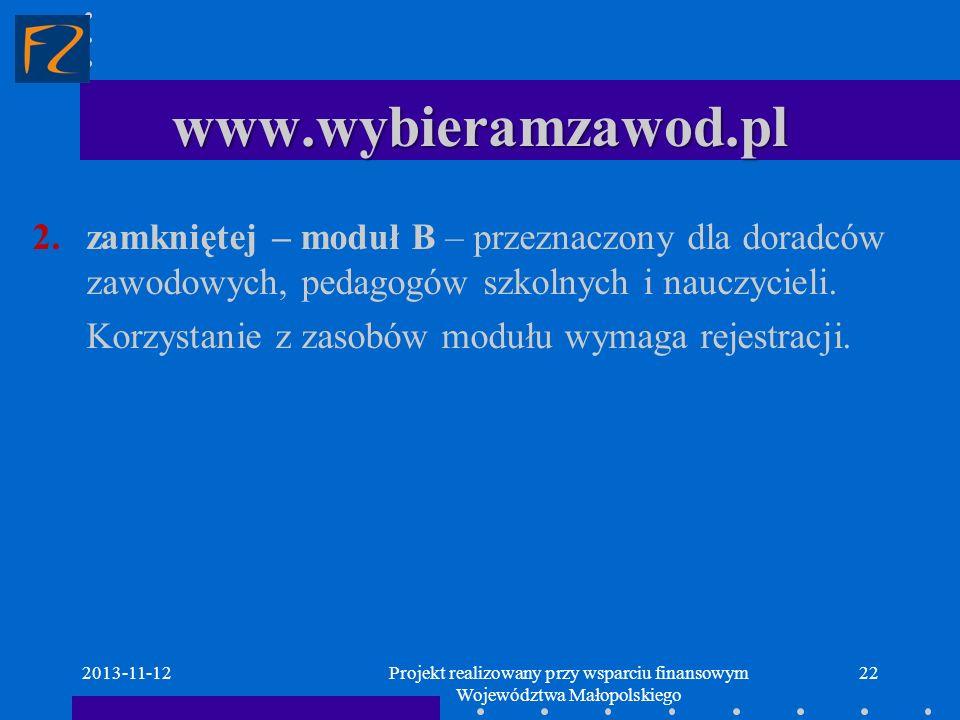 www.wybieramzawod.pl 2013-11-1222 2.zamkniętej – moduł B – przeznaczony dla doradców zawodowych, pedagogów szkolnych i nauczycieli. Korzystanie z zaso