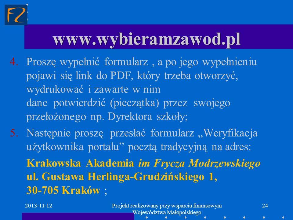 www.wybieramzawod.pl 2013-11-1224 4.Proszę wypełnić formularz, a po jego wypełnieniu pojawi się link do PDF, który trzeba otworzyć, wydrukować i zawar