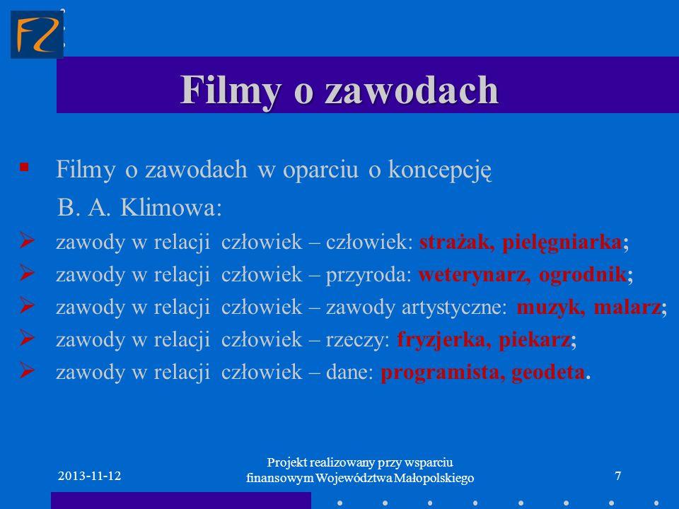 Filmy o zawodach 2013-11-127 Filmy o zawodach w oparciu o koncepcję B. A. Klimowa: zawody w relacji człowiek – człowiek: strażak, pielęgniarka; zawody