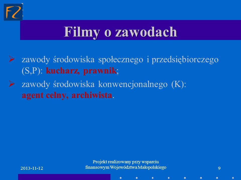 Filmy o zawodach 2013-11-129 zawody środowiska społecznego i przedsiębiorczego (S,P): kucharz, prawnik; zawody środowiska konwencjonalnego (K): agent