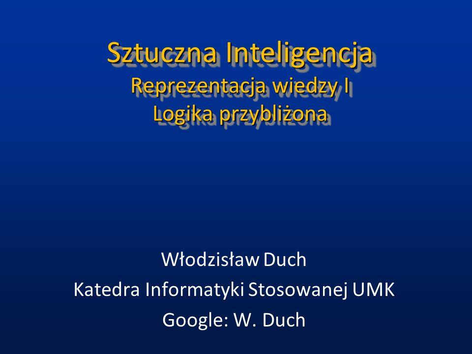 Logika przybliżona Rough logics, Z.Pawlak (Pol. Warszawska), 1982.