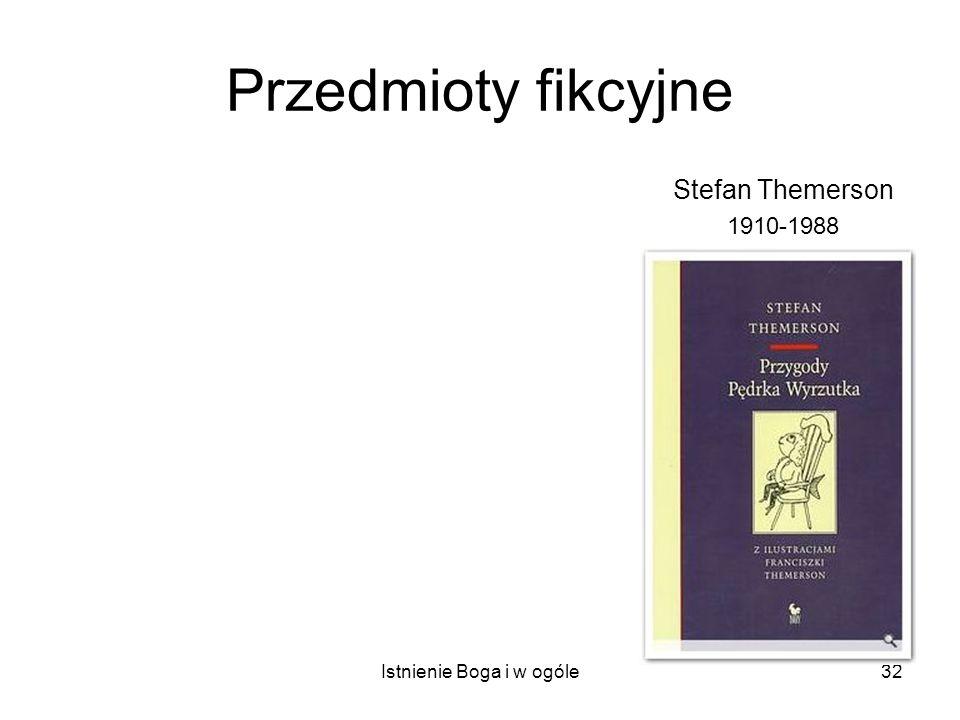 Istnienie Boga i w ogóle32 Przedmioty fikcyjne Stefan Themerson 1910-1988