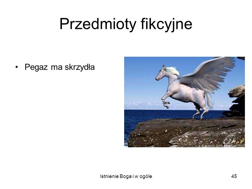 Istnienie Boga i w ogóle45 Przedmioty fikcyjne Pegaz ma skrzydła