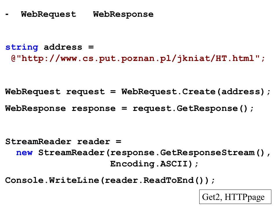 - WebRequest WebResponse string address = @