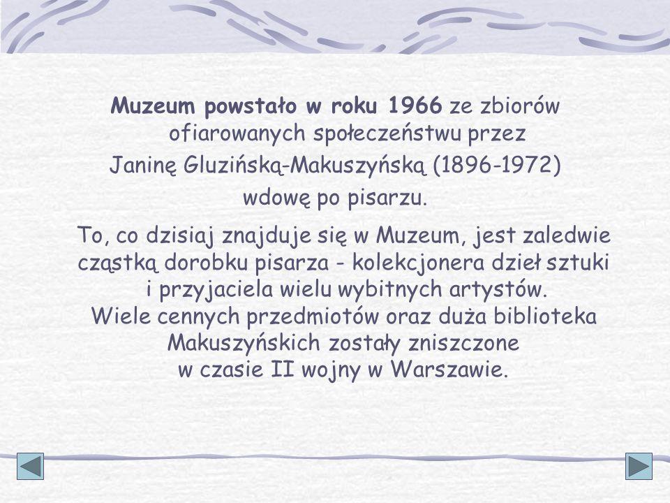 Muzeum powstało w roku 1966 ze zbiorów ofiarowanych społeczeństwu przez Janinę Gluzińską-Makuszyńską (1896-1972) wdowę po pisarzu. To, co dzisiaj znaj