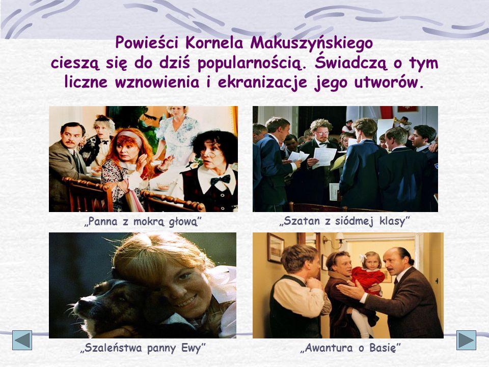 Powieści Kornela Makuszyńskiego cieszą się do dziś popularnością. Świadczą o tym liczne wznowienia i ekranizacje jego utworów. Szatan z siódmej klasy