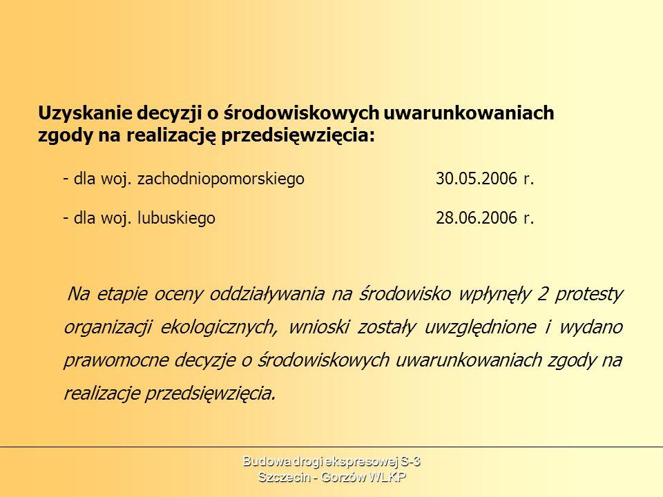 Budowa drogi ekspresowej S-3 Szczecin - Gorzów WLKP Uzyskanie decyzji o środowiskowych uwarunkowaniach zgody na realizację przedsięwzięcia: - dla woj.