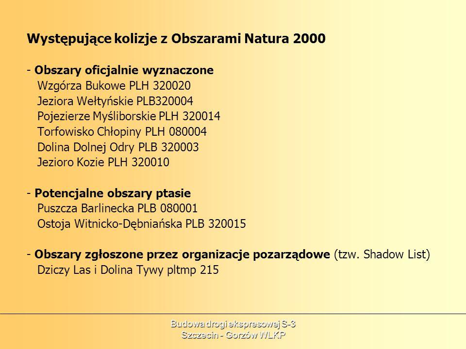 Budowa drogi ekspresowej S-3 Szczecin - Gorzów WLKP Występujące kolizje z Obszarami Natura 2000 - Obszary oficjalnie wyznaczone Wzgórza Bukowe PLH 320