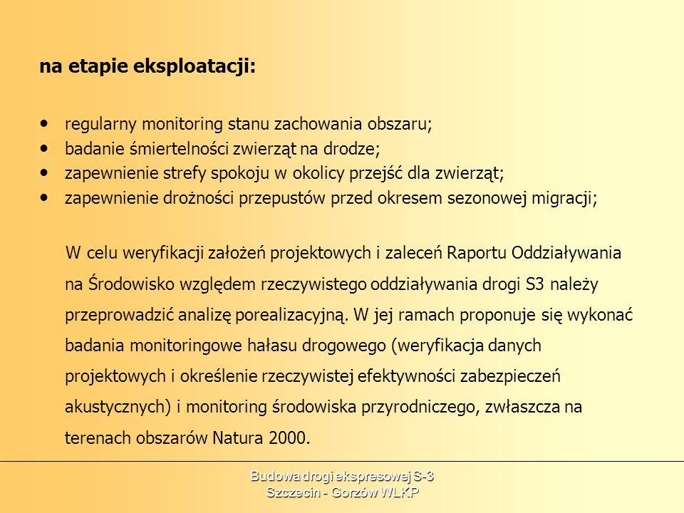 Budowa drogi ekspresowej S-3 Szczecin - Gorzów WLKP na etapie eksploatacji: regularny monitoring stanu zachowania obszaru; badanie śmiertelności zwier