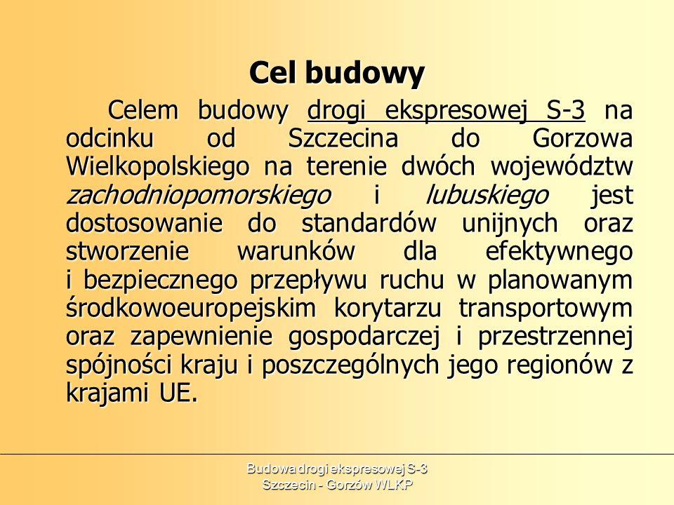 Budowa drogi ekspresowej S-3 Szczecin - Gorzów WLKP Inwestycja ta ujęta została w Indykatywnym wykazie kluczowych i dużych projektów w ramach Narodowych Strategicznych Ram Odniesienia 2007-2013 dla Programu Operacyjnego Infrastruktura i Środowisko oraz przewidziana jest do współfinansowania ze środków Funduszu Spójności.