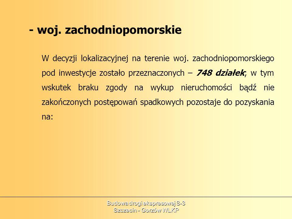 Budowa drogi ekspresowej S-3 Szczecin - Gorzów WLKP - woj. zachodniopomorskie W decyzji lokalizacyjnej na terenie woj. zachodniopomorskiego pod inwest