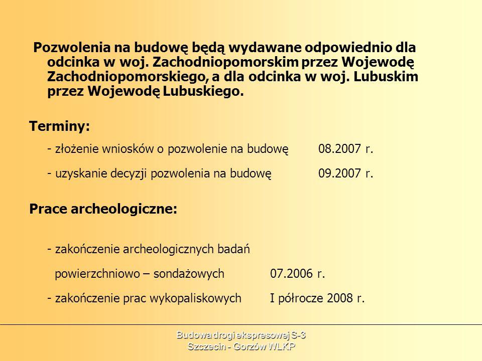 Budowa drogi ekspresowej S-3 Szczecin - Gorzów WLKP Pozwolenia na budowę będą wydawane odpowiednio dla odcinka w woj. Zachodniopomorskim przez Wojewod