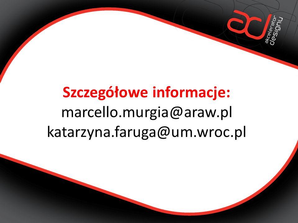Szczegółowe informacje: marcello.murgia@araw.pl katarzyna.faruga@um.wroc.pl