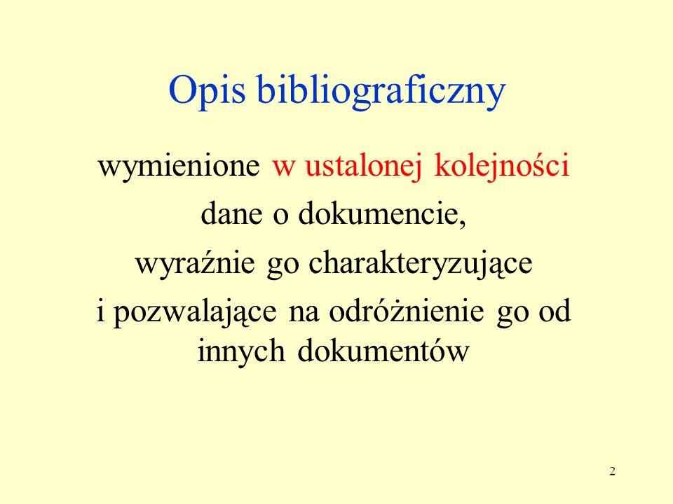 1 OPIS BIBLIOGRAFICZNY i jego zastosowanie w literaturze podmiotu i przedmiotu