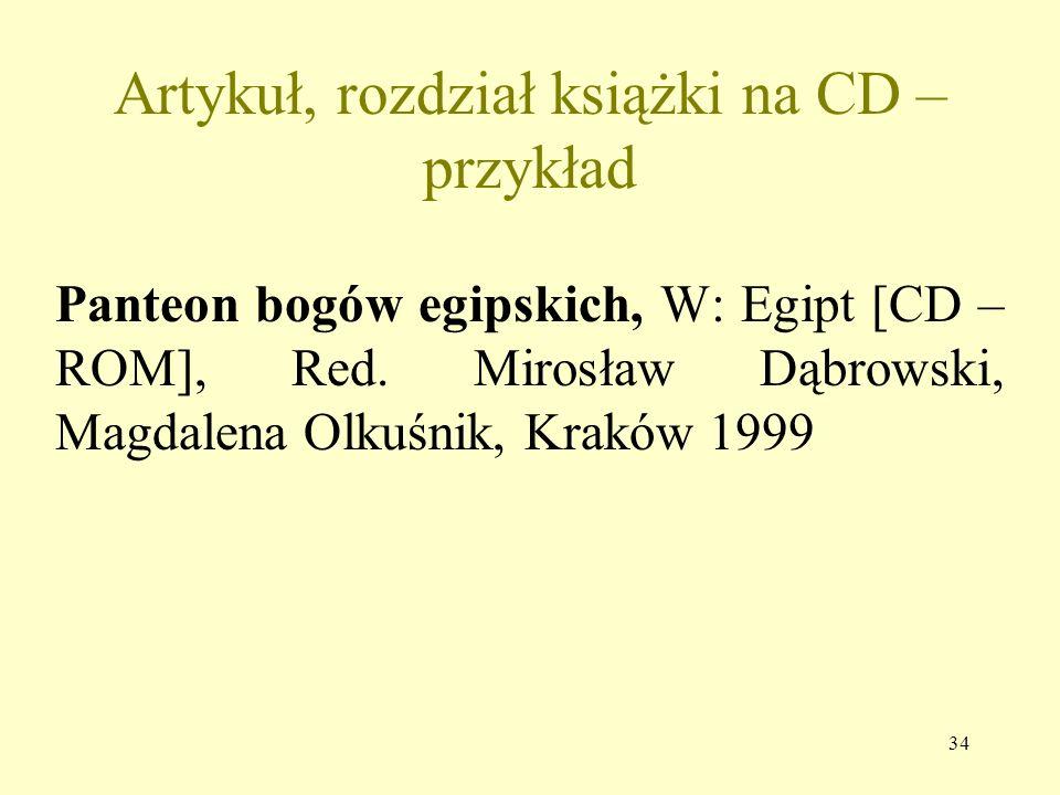 33 Książka na CD – przykład opisu Kopaliński Władysław, Słownik wyrazów obcych i zwrotów obcojęzycznych [CD – ROM], Wersja 1.0.3.16, Łódź 1988, ISBN 8