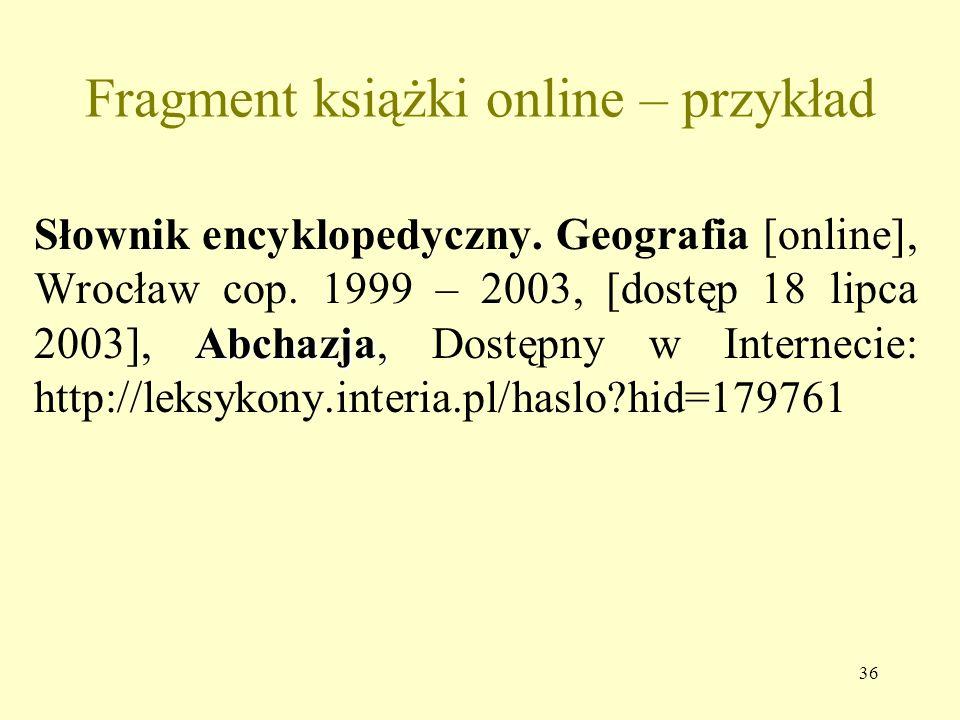35 Książka online – przykład Mickiewicz Adam, Pan Tadeusz, czyli Ostatni zajazd na Litwie [online], Oprac. Marek Adamiec, Gdańsk 2001 – 2003, [dostęp