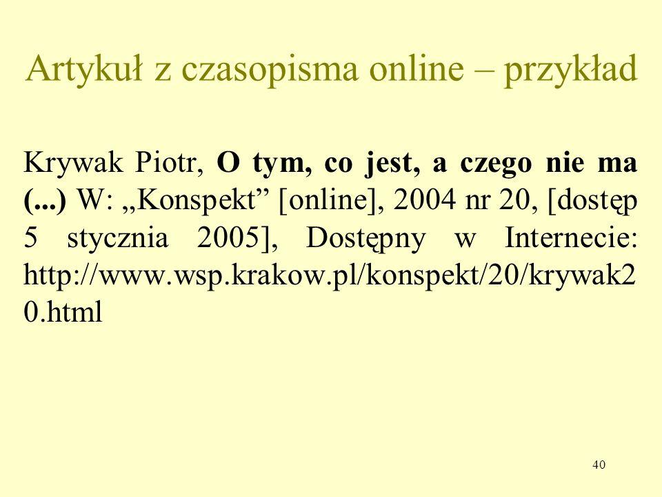 39 Czasopismo online – przykład Biblioteka w Szkole. Miesięcznik dla nauczycieli bibliotekarzy [online], Warszawa 2005 nr 1, [dostęp 8 stycznia 2005],