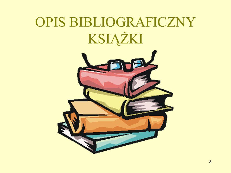 7 Bibliografia załącznikowa powinna być opracowana zgodnie z normami: PN - ISO 690: 2002 Dokumentacja. Przypisy bibliograficzne. Zawartość, forma i st
