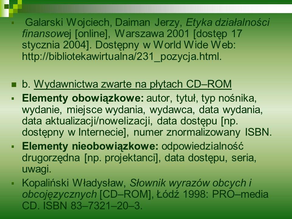 Galarski Wojciech, Daiman Jerzy, Etyka działalności finansowej [online], Warszawa 2001 [dostęp 17 stycznia 2004]. Dostępny w World Wide Web: http://bi