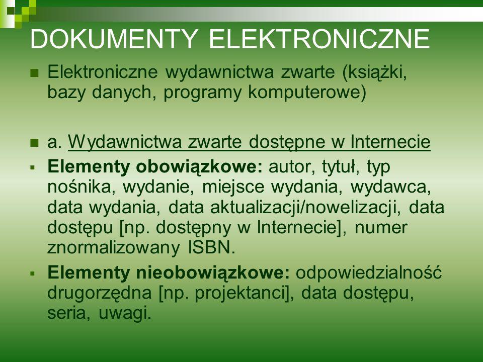 DOKUMENTY ELEKTRONICZNE Elektroniczne wydawnictwa zwarte (książki, bazy danych, programy komputerowe) a. Wydawnictwa zwarte dostępne w Internecie Elem