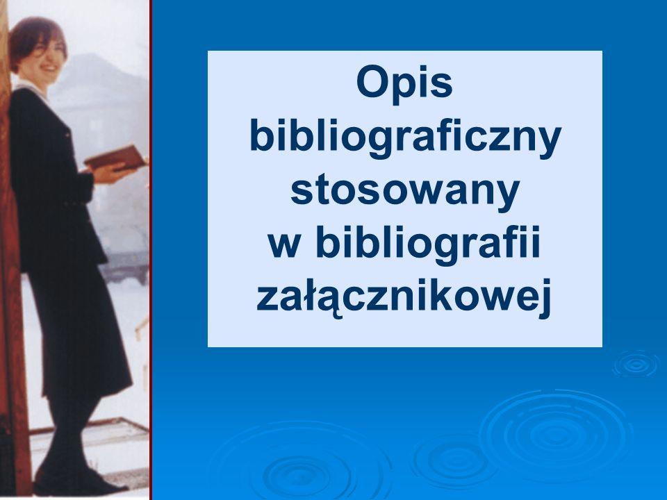 Przykład – tylko obowiązkowe elementy: Kapuściński R.: Heban. Wyd. 7. 2003. ISBN 83-07-02948-1.