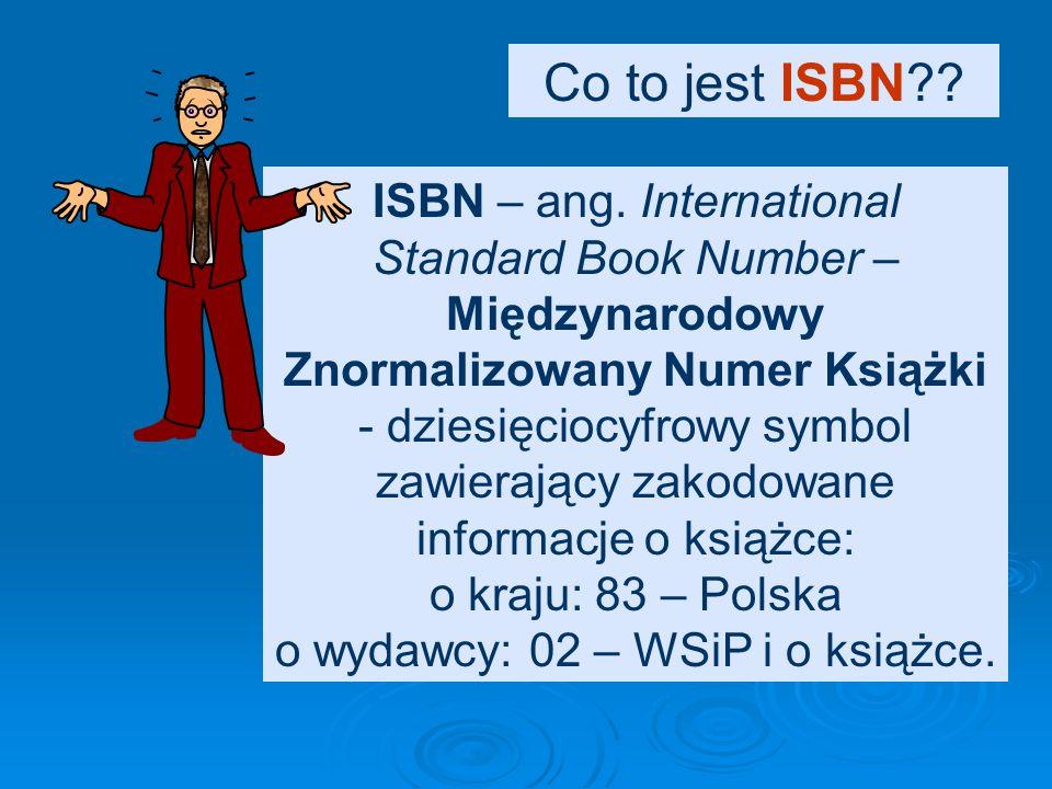 Nie jest obowiązkowe podawanie miejsca wydania i nazwy wydawcy. Trzeba podać rok (datę) wydania i nowość - numer ISBN!!