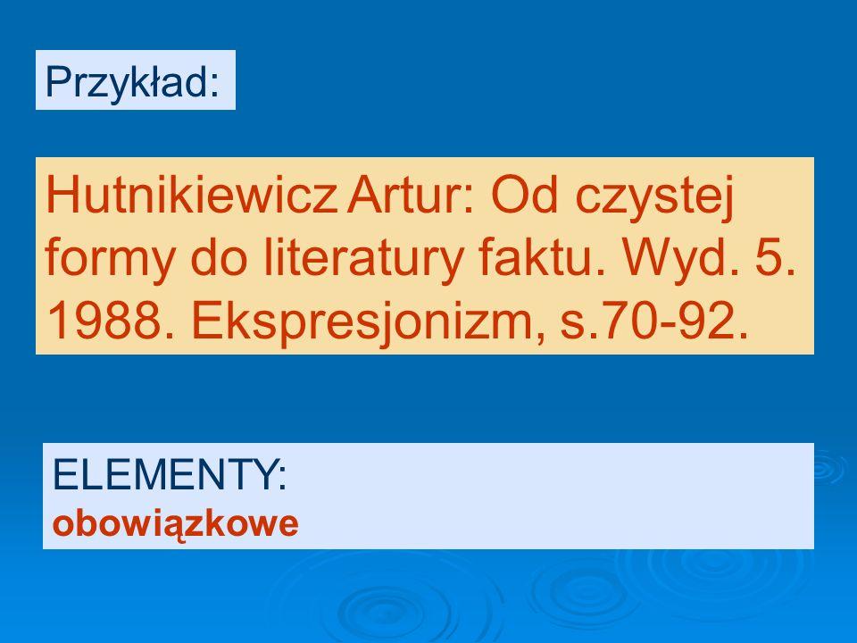 OPIS BIBLIOGRAFICZNY fragmentu (rozdziału) książki – elementy opisu: Opis całości książki (jak poprzednio, ale bez ISBN). Tytuł rozdziału, strony zaję