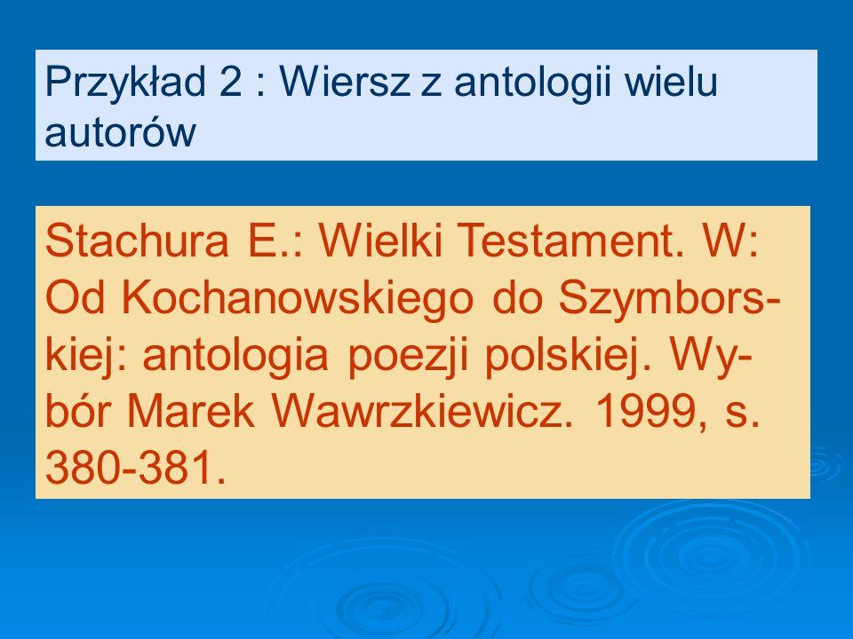 Przykład 1: Hutnikiewicz Artur: Badania nad literaturą Młodej Polski. W: Roz- wój wiedzy o literaturze polskiej po 1918 roku. 1986, s. 192-224. ELEMEN