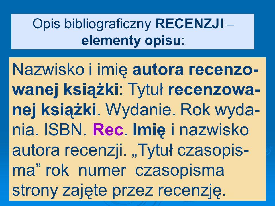 Przykład: Jaworski Marcin: Różewicz – ostatni modernista. Polonisty- ka 2005 nr 5 s. 18-24.